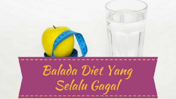 Diet Selalu Gagal