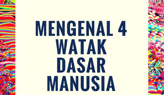 4 Watak Dasar Manusia