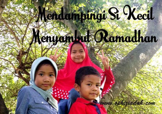Mendampingi Si Kecil Menyambut Ramadan